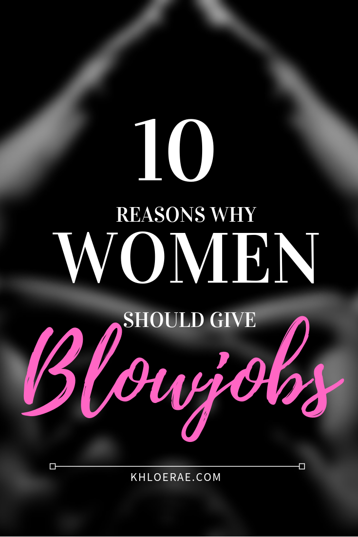 10 Reasons Why Women Should Give Heads