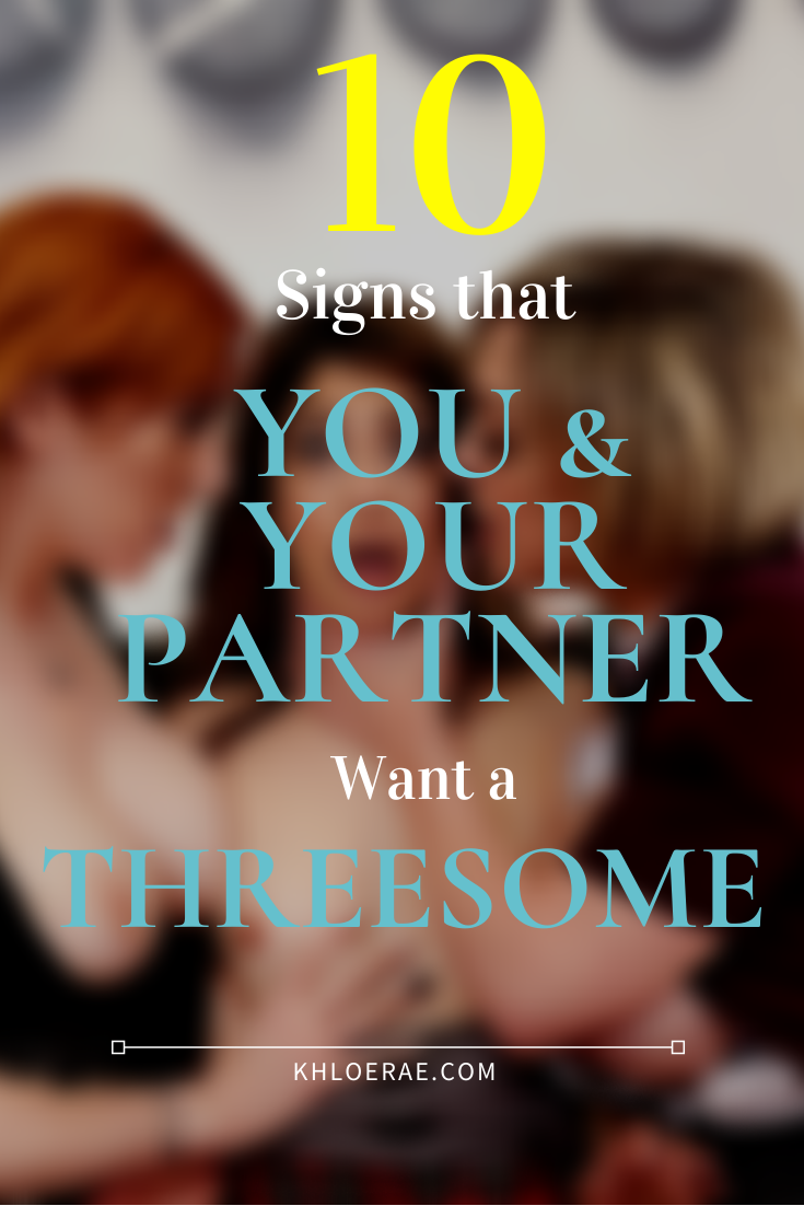 10 Signs That You & Your Partner Are Ready For a Threesome