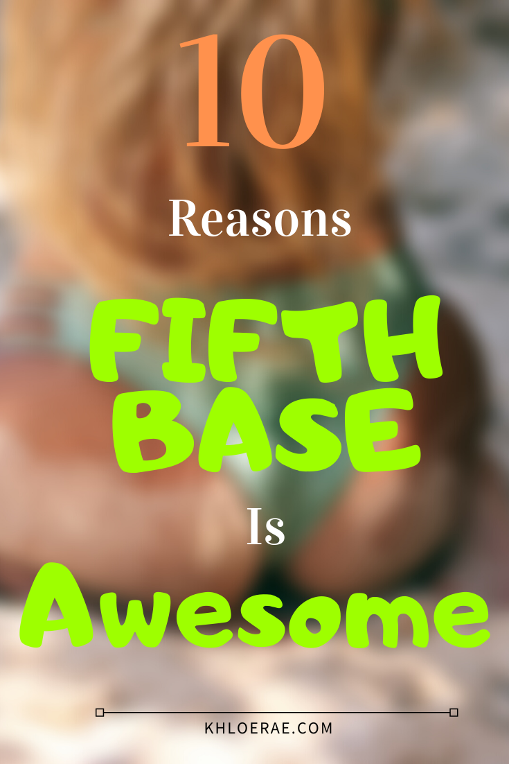 10 Reasons Why Fifth Base is Awesome