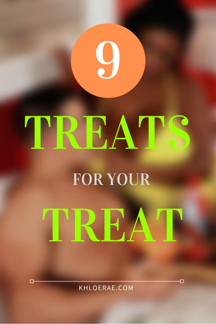 9 Treats To Enhance Your Treat