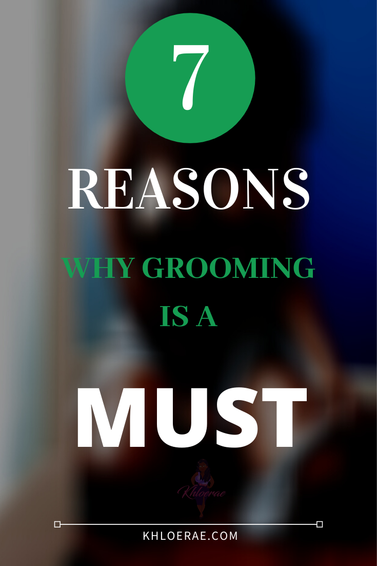 Grooming is a must