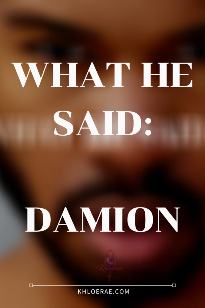 what he said: damion